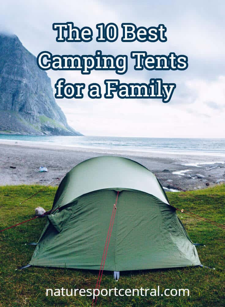 Buying a Tent Here is The 10 Best C&ing Tents for a Family & Buying a Tent? Here is The 10 Best Camping Tents for a Family