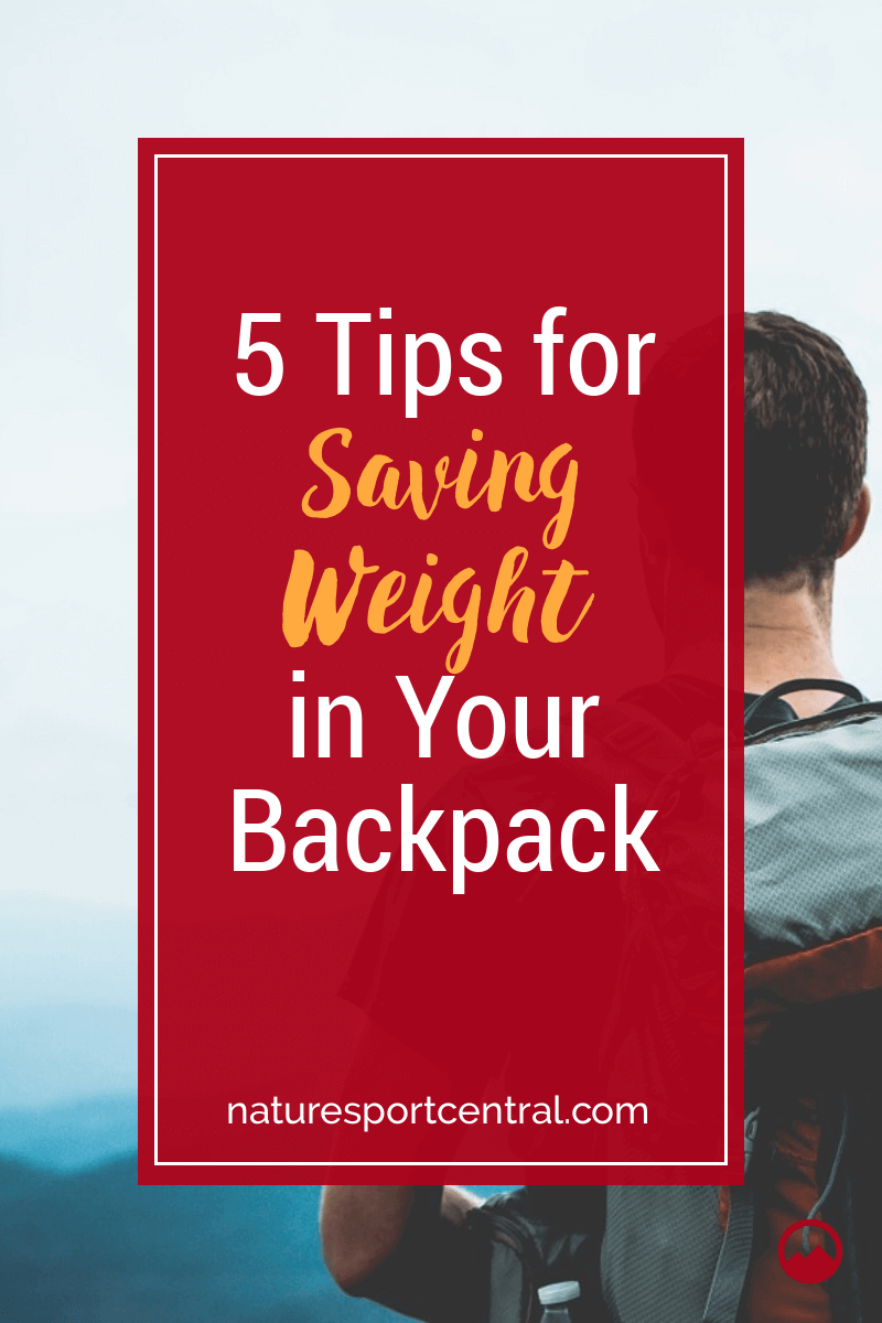 5 Tips Saving Weight in Your Backpack