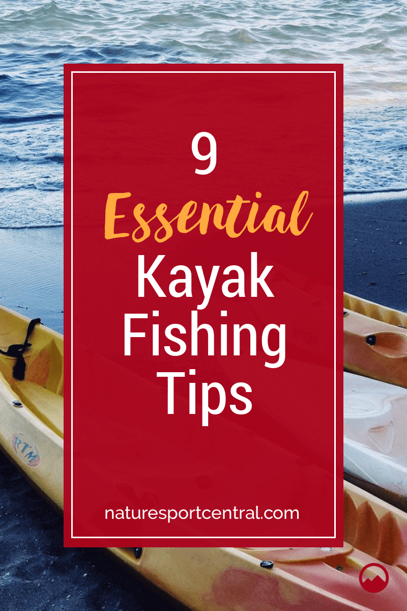 9 Essential Kayak Fishing Tips
