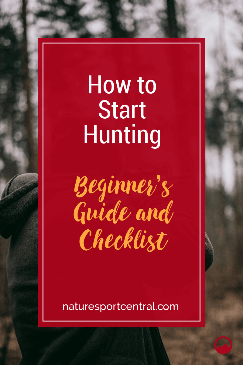 How to Start Hunting – Beginners Guide and Checklist