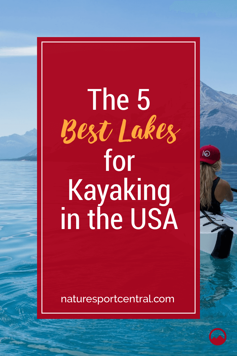 The 5 Best Lakes for Kayaking in the USA