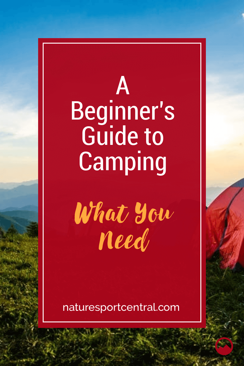 A Beginners Guide to Camping – What You Need