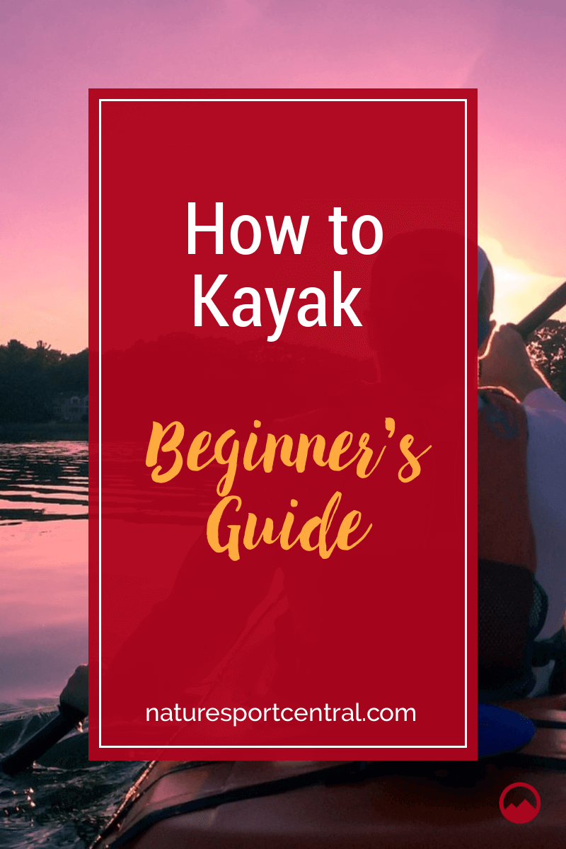 How to Kayak – A Beginners Guide