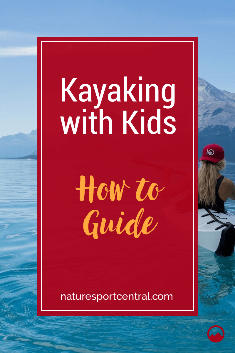 Kayaking with Kids How to Guide