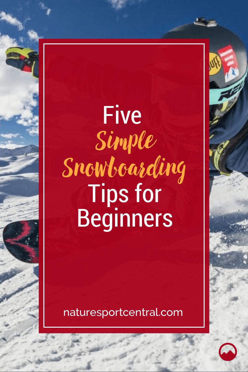 Five Simple Snowboarding Tips for Beginners
