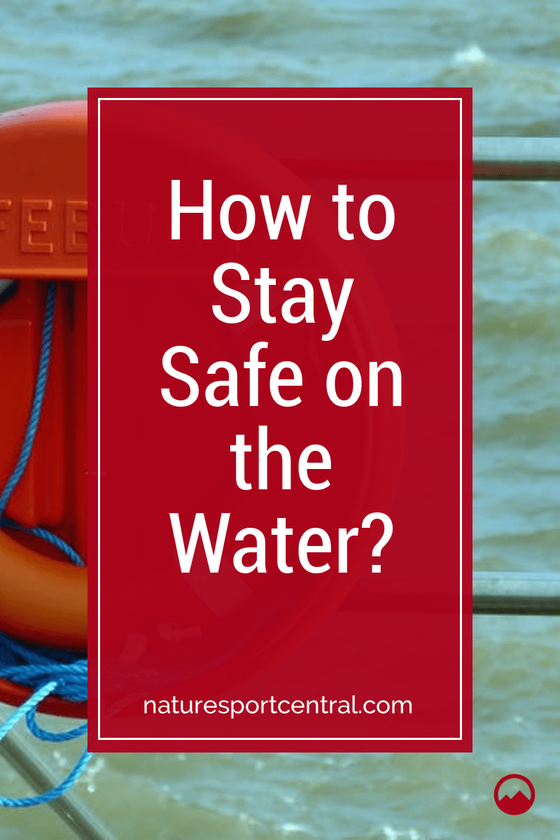 How to Stay Safe on Water
