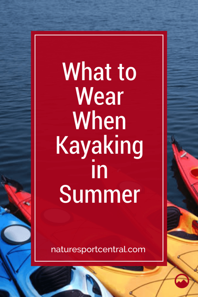 What to Wear When Kayaking in Summer 1