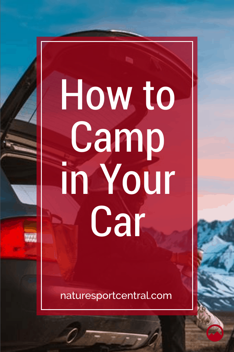 How to Camp in Your Car