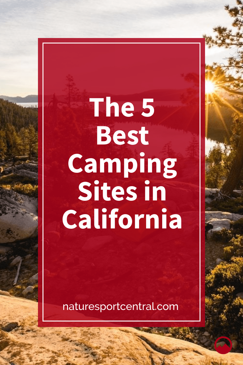 The 5 Best Camping Sites in California