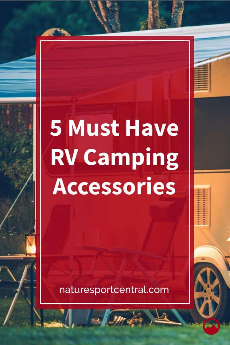 5 Must Have RV Camping Accessories