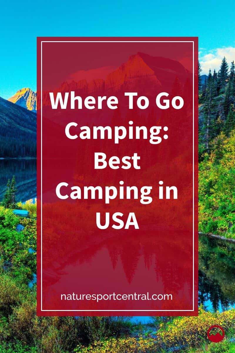 Where To Go Camping Best Camping in USA