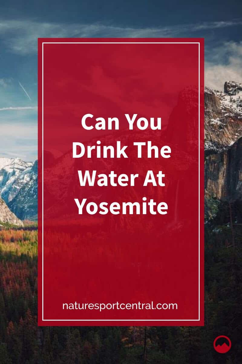 Can You Drink The Water At Yosemite