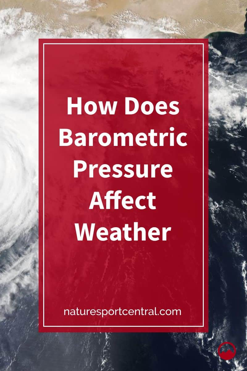 How Does Barometric Pressure Affect Weather