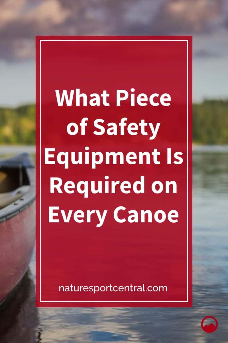 What Piece of Safety Equipment Is Required on Every Canoe