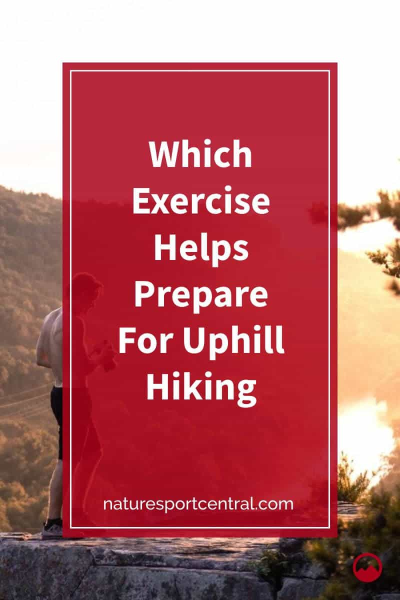 Which Exercise Helps Prepare For Uphill Hiking