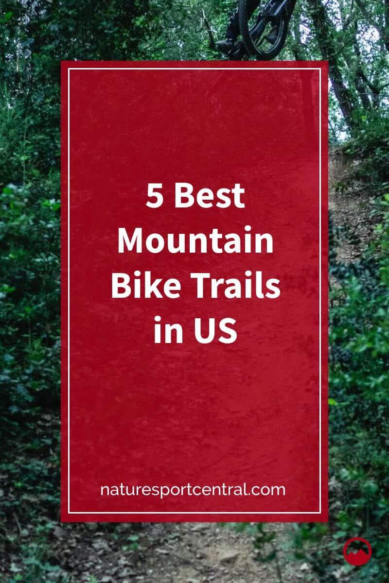 5 Best Mountain Bike Trails in US