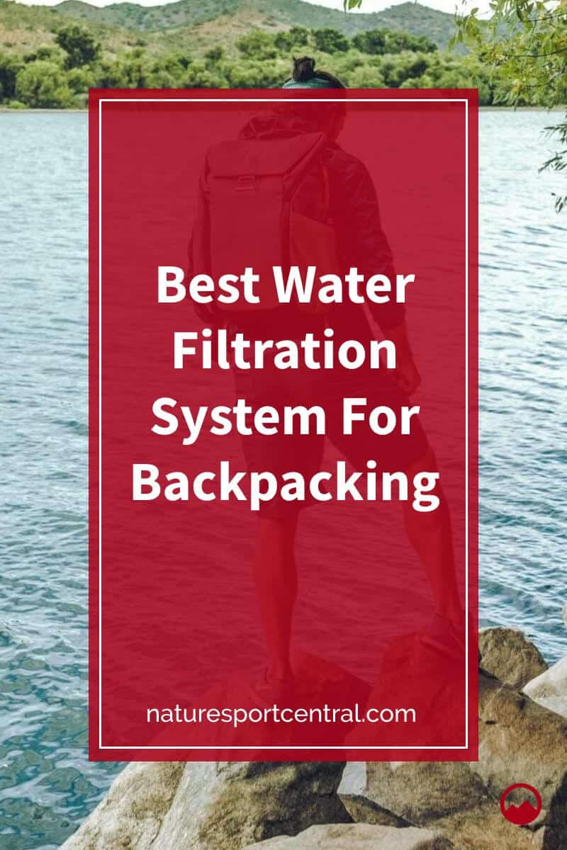 Best Water Filtration System For Backpacking