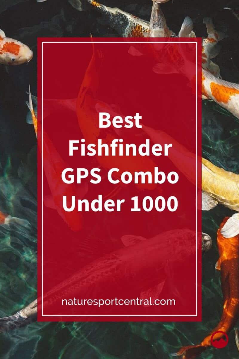 Best Fishfinder GPS Combo Under 1000