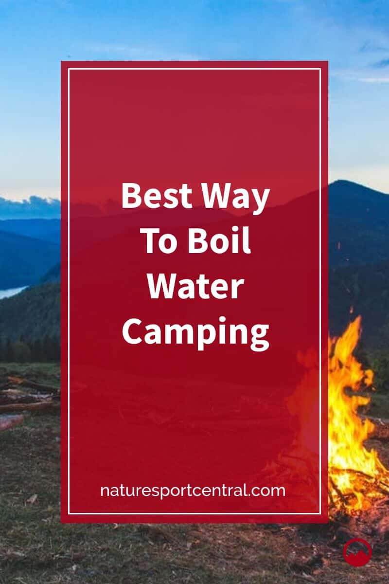 Best Way To Boil Water Camping