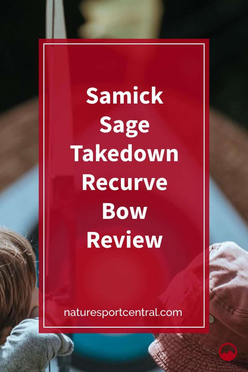 Samick Sage Takedown Recurve Bow Review