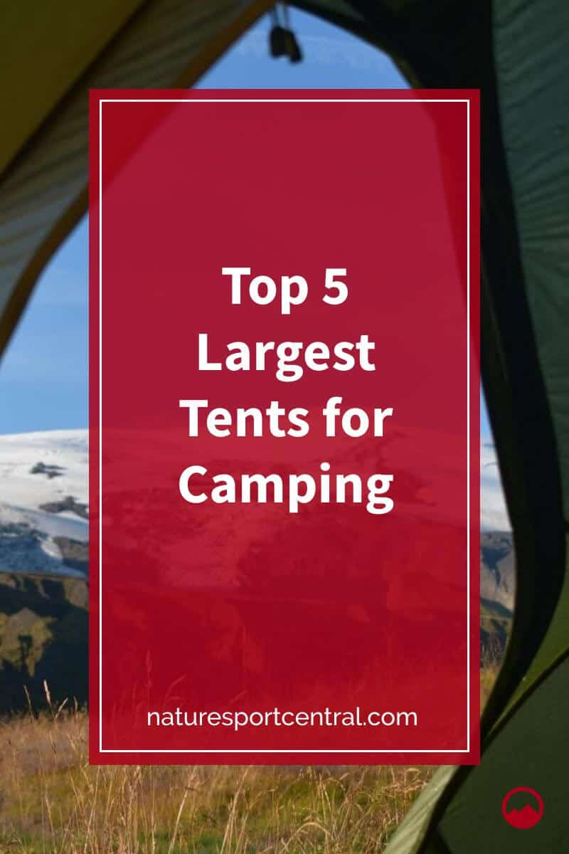 Top 5 Largest Tents for Camping