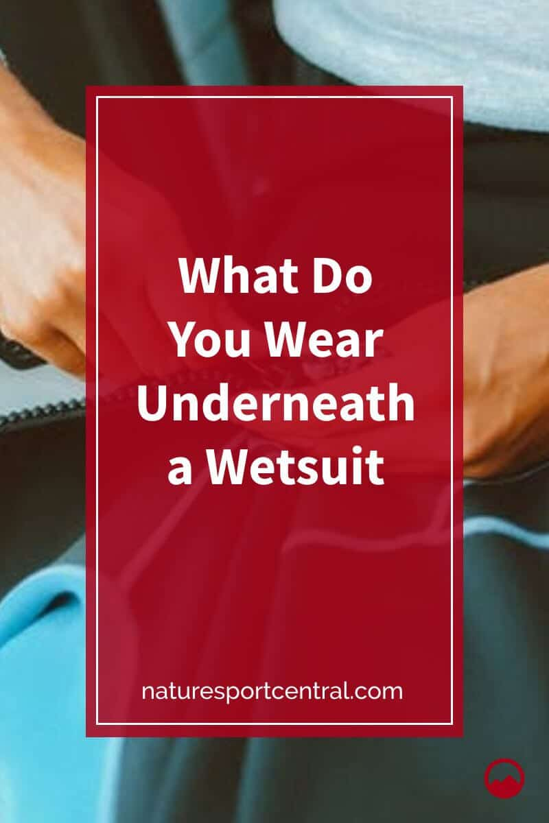 What Do You Wear Underneath a Wetsuit