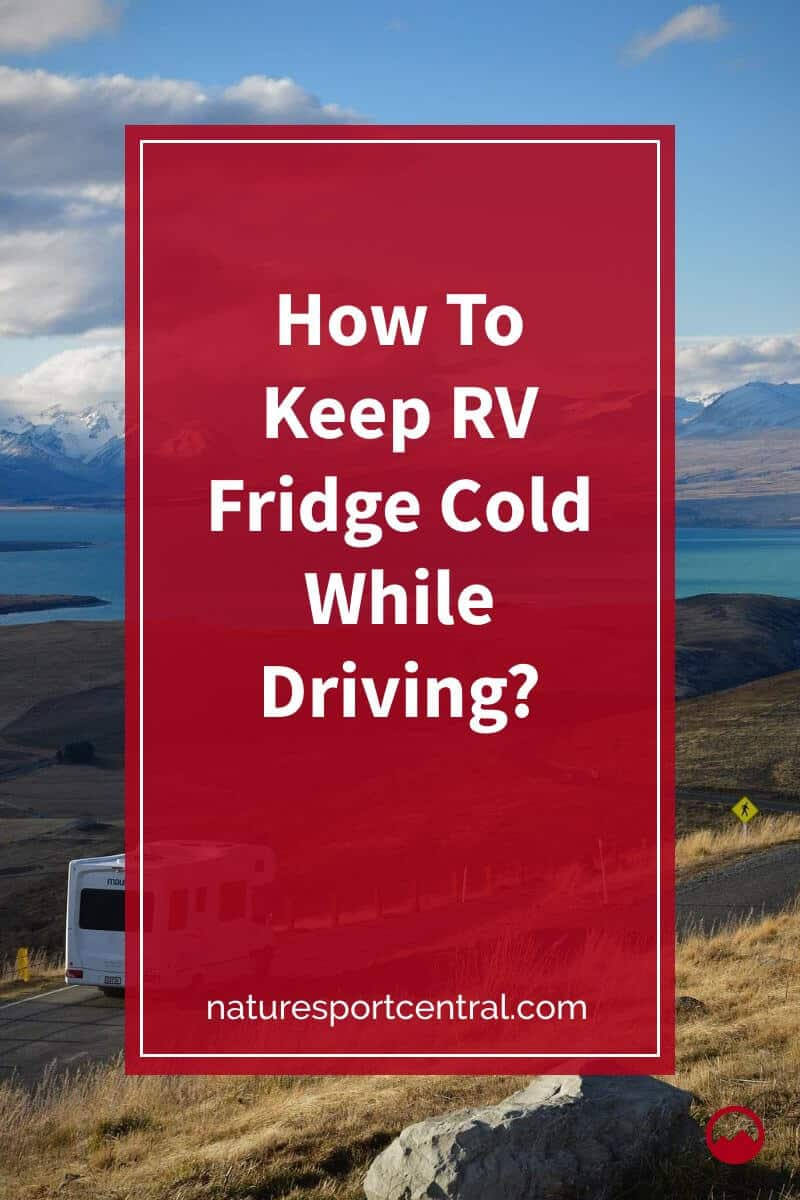 How To Keep RV Fridge Cold While Driving (1)