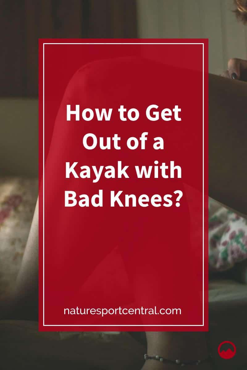 How to Get Out of a Kayak with Bad Knees (1)