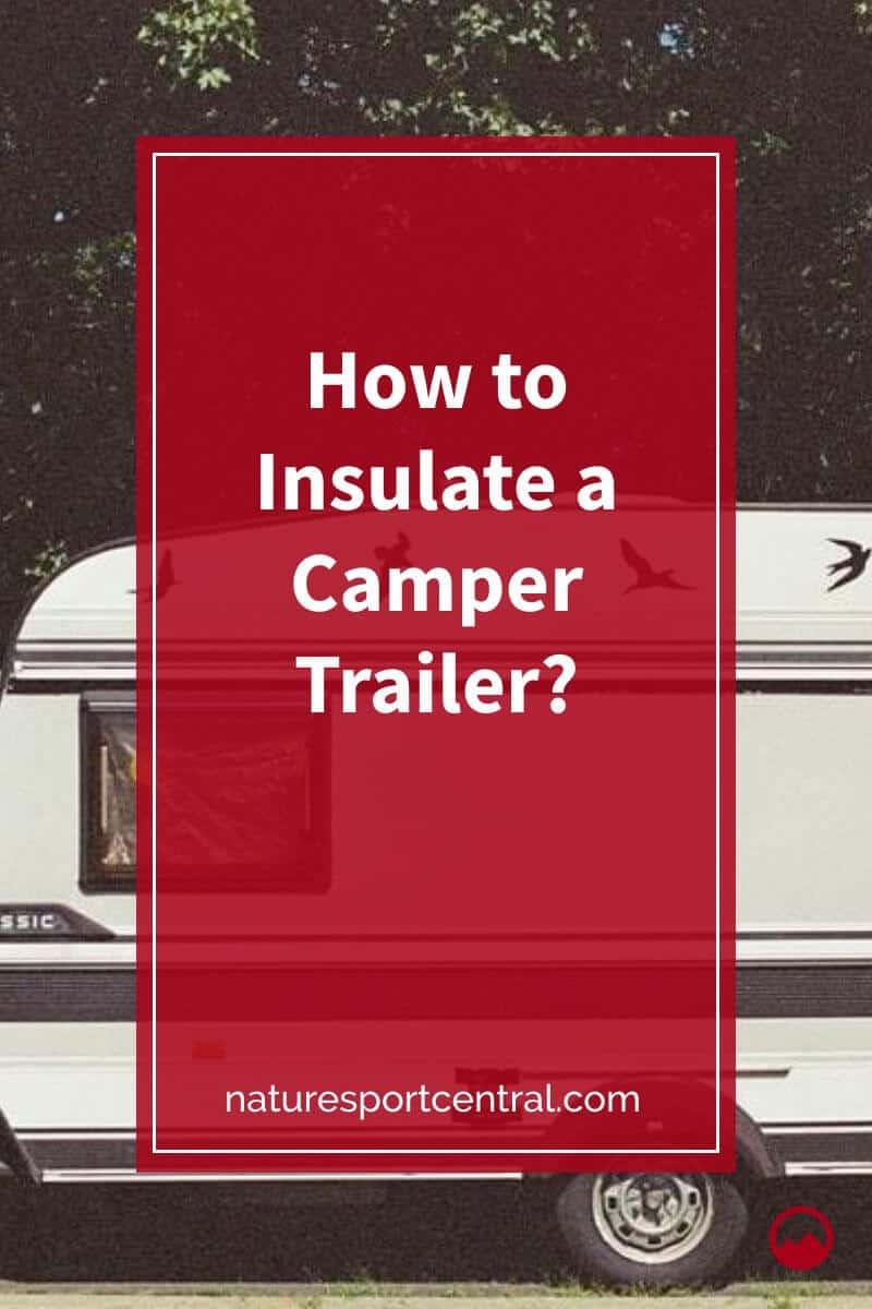 How to Insulate a Camper Trailer (1)