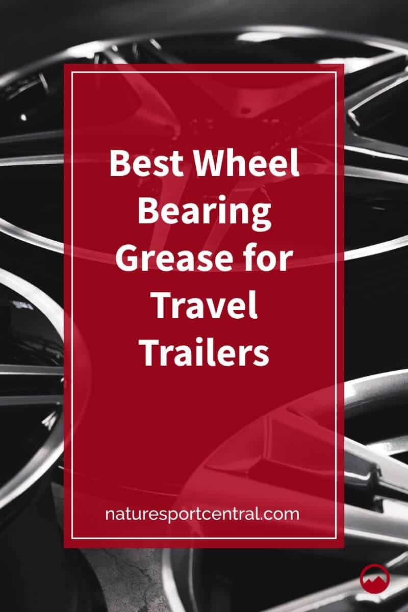 Best Wheel Bearing Grease for Travel Trailers (2)