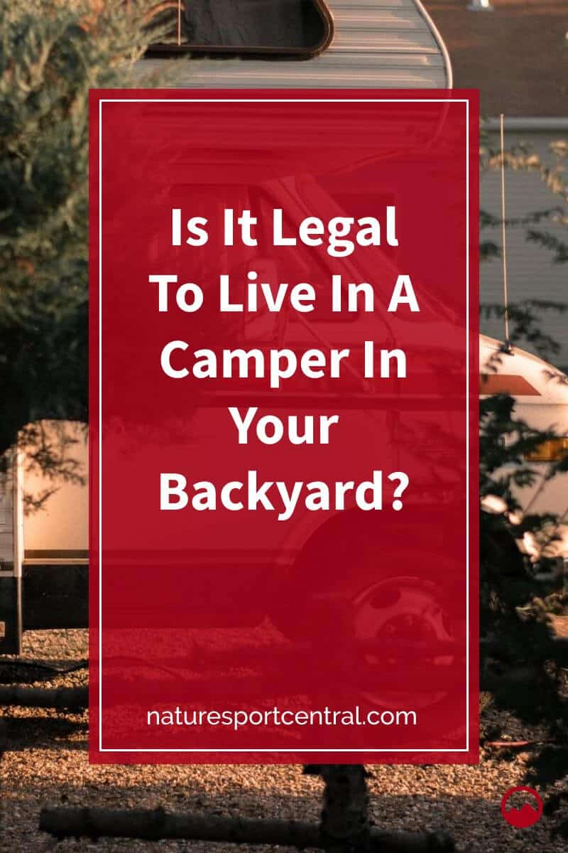 Is It Legal To Live In A Camper In Your Backyard (2)