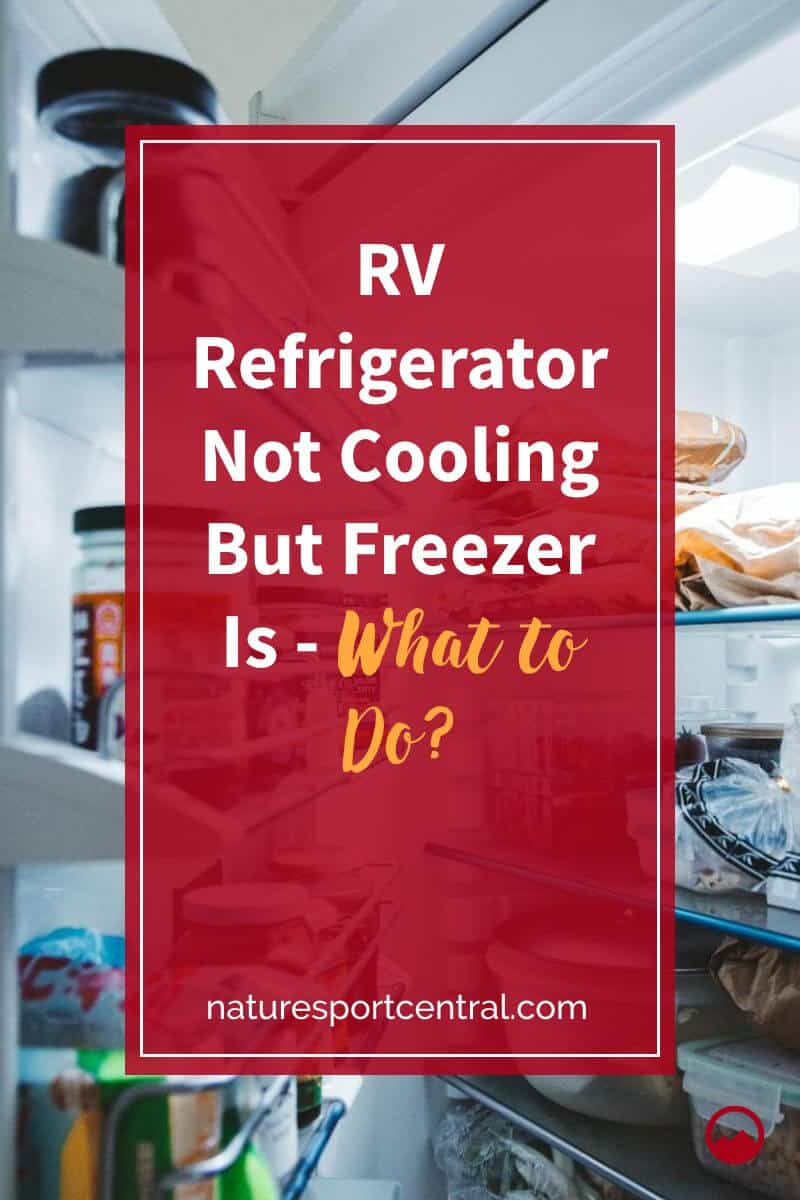RV Refrigerator Not Cooling But Freezer Is - What to Do (2)