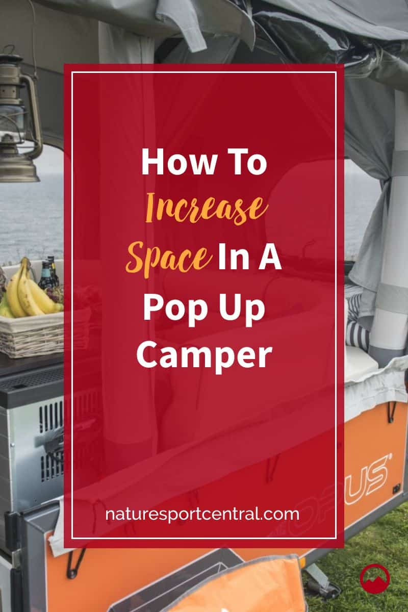 How To Increase Space In A Pop Up Camper