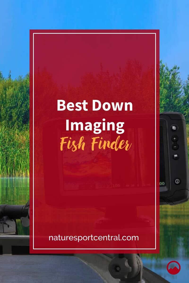 Best Down Imaging Fish Finder